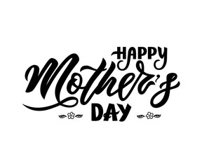 Hand lettering Happy Mother s day. Vector illustration. Modern brush calligraphy. Isolated