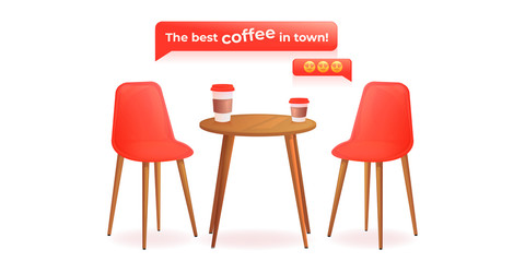 The best coffee in town banner. Two chairs with and drink cup on wood table. Cafe for meet and talk. Modern furniture for house or shop.
