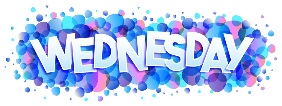 The word Wednesday on a bubbles background