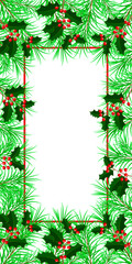 New Year, Christmas, Winter Holidays. Banner, invitation, flyer. Frame made of fir and holly branches. White background. Vertical layout.