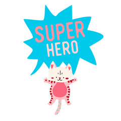 Cartoon cat with banner saying Super Hero