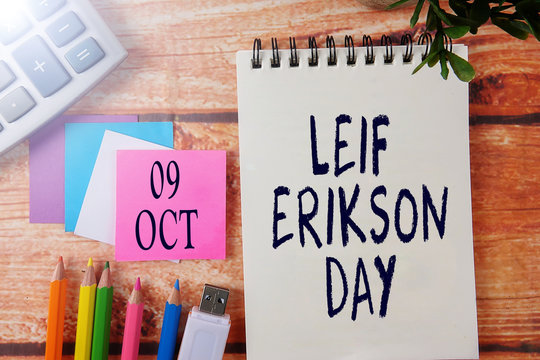INTERNATIONAL EVENT CALENDAR CONCEPTUAL : LEIF ERIKSON DAY , 09 Oct with background of office stationeries.