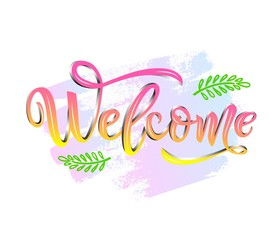 Welcome calligraphy lettering with decorative elements pink color on watercolor spot
