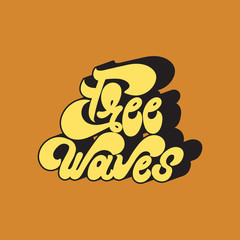 Free waves. Vector handwritten lettering made in 90's style. Template forcard, poster, banner, print for t-shirt.