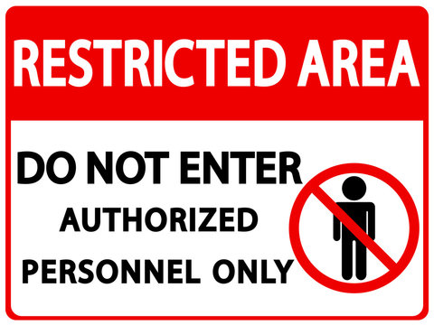 Restricted Area For Authorized Personnel Only or No Enter Sign in Caution Zone. Vector Prohibited Sign.