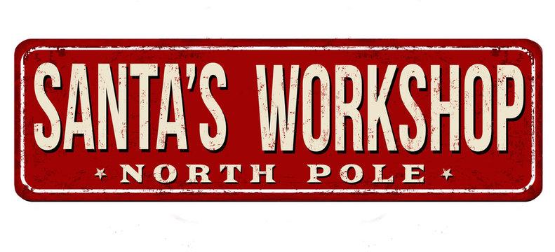 Santa's workshop vintage rusty metal sign