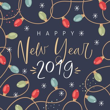 Happy New Year 2019. Card template with glowing garlands and hand drawn lettering.