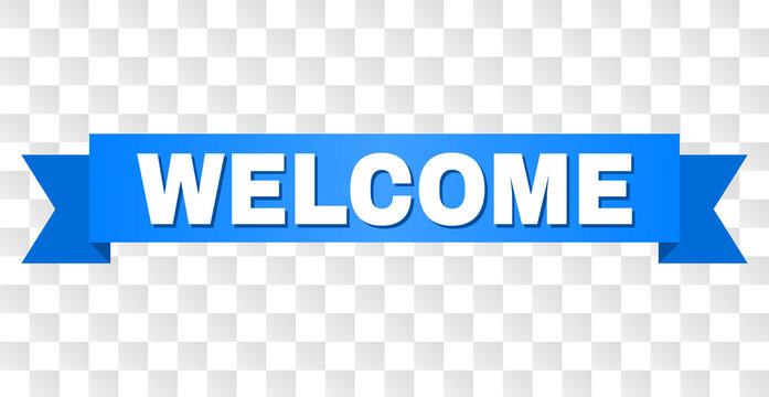 WELCOME text on a ribbon. Designed with white title and blue tape. Vector banner with WELCOME tag on a transparent background.