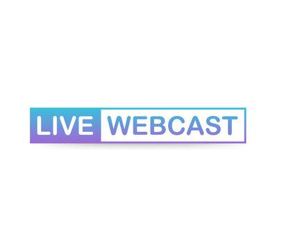 Live Webcast Button, icon, emblem, label on white background. Vector illustration