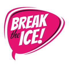 break the ice retro speech balloon