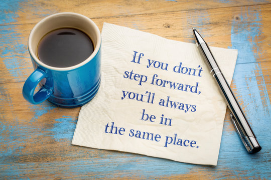 If you do not step foward ...