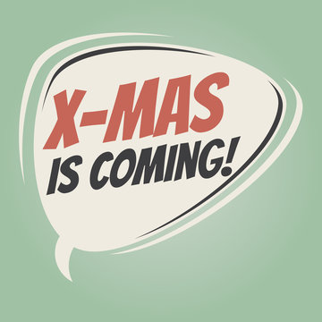x-mas is coming retro speech balloon