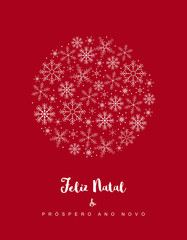 Feliz Natal e Prospero Ano Novo - Merry Christmas and Happy New Year. Portuguese Christmas Vector Card. White Delicate Design on a Dark Red Background. Circle Frame Made of Snowflakes.