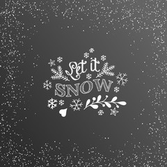 Christmas chalk text Let it snow on blackboard