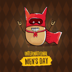 International mens day vector cartoon greeting card with funny cartoon cute brown super hero potato with red hero cape and mask on brown pattern background. Mens day text label