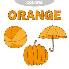 Learn colors - Orange. Worksheet. Game for kids - Education set. Illustration of primary colors. Vector - ball, pumpkin, umbrella