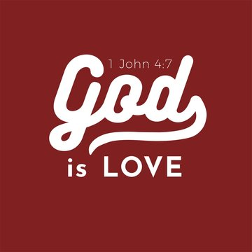 biblical scripture verse from 1 john,God is love for use as poster, printing on t shirt or flyer