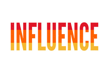 slogan INFLUENCE phrase graphic vector Print Fashion lettering calligraphy