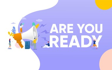 Are you ready, people shouting on megaphone   with ARE YOU READY word vector illustration concept, can use for, landing page, template, ui, web, mobile app, poster, banner, flyer