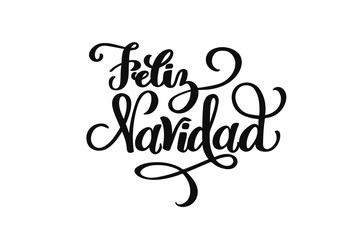 Feliz Navidad hand drawn lettering for Christmas and New Year design of postcard, poster, banner, phoro overlay, holiday invitation. Celebration quote on Spanish translation is Merry Christmas