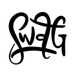 SWAG sing. Hand drawn vector lettering. Vector illustration.