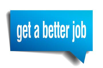 get a better job blue 3d speech bubble