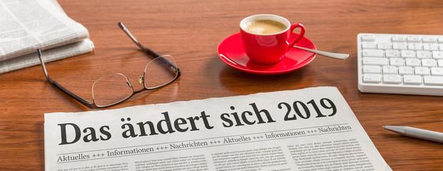 Zeitung auf Schreibtisch - Das ändert sich 2019