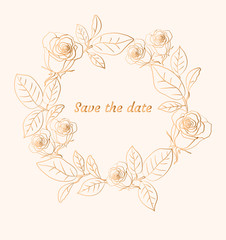 Floral wreath with gold roses. Save the date card. Vector illustration.
