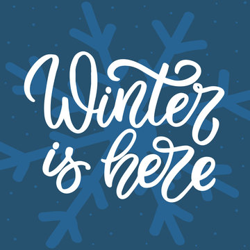 Hand drawn lettering card.Chritmas postcard. The inscription: Winter is here. Perfect design for greeting cards, posters, T-shirts, banners, print invitations.