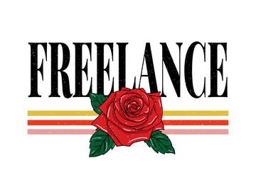 slogan FREELANCE phrase graphic vector Print Fashion lettering calligraphy