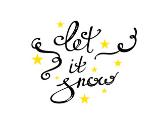 Let it snow lettering with stars. Handwritten text for the new year and winter.