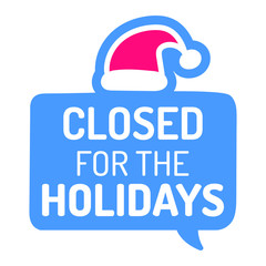 Closed for the holidays. Vector badge icon illustration for greeting card, stickers, posters design.