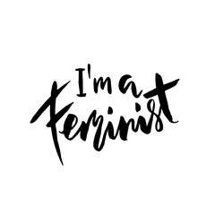 I am a feminist. Moden brush hand drawn lettering. Vector typography banner.