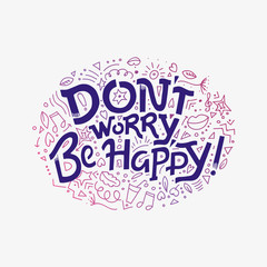 Lettering phrase Do not worry, Be Happy