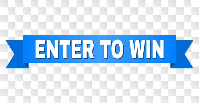 ENTER TO WIN text on a ribbon. Designed with white caption and blue tape. Vector banner with ENTER TO WIN tag on a transparent background.