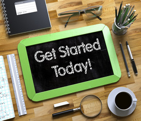 Get Started Today - Handwritten on Small Chalkboard. 3d