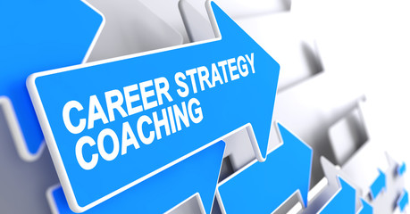 Career Strategy Coaching - Label on the Blue Arrow. 3D.