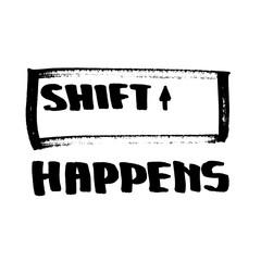 Shift Happens - Design