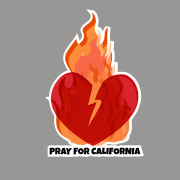 Sticker  in support of the southern California after a wildfires. Wildfires, Broken Heart  and text Pray for California.
