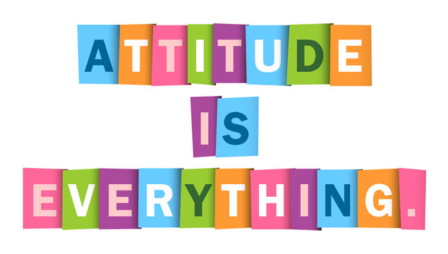 ATTITUDE IS EVERYTHING Typography Poster