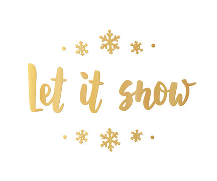 Let it snow card. Hand drawn lettering. For Christmas and New Year banners, posters, gift tags and labels.