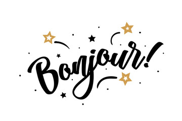 Bonjour. Beautiful greeting card poster, calligraphy black text word golden star fireworks. Hand drawn, design elements. Handwritten modern brush lettering, white background isolated vector