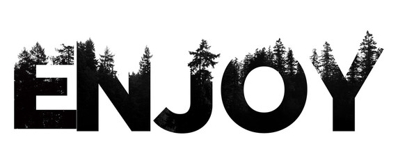 Enjoy word made from outdoor wilderness treetop lettering