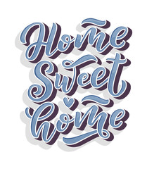 Home sweet home card. Hand drawn lettering. Modern calligraphy. Ink illustration. 3D phrase.