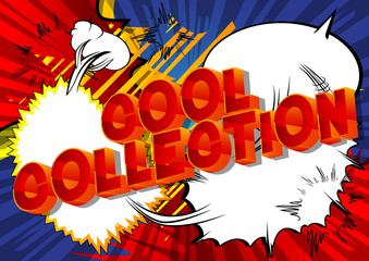 Cool Collection - Vector illustrated comic book style phrase on abstract background.