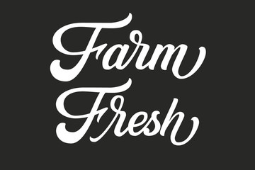 Hand drawn lettering Farm Fresh. Vector Ink illustration. Typography poster on black background. Organic, natural farm fresh food design template for cards, invitations, prints etc.