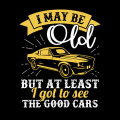 I may Be Old Car Quotes
