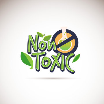 Non-Toxic logotype. Typographic.  no chemical product guarantee sign - vector