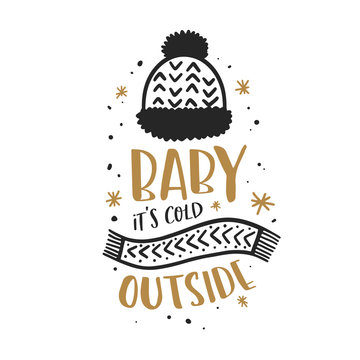 Baby its cold outside christmas typography. Vector illustration.