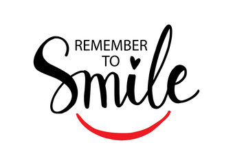 Remember to smile. Inspirational motivational quote. Wall mural